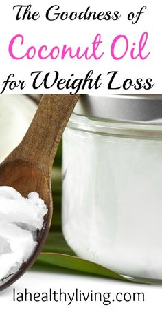 The Goodness of Coconut Oil for Weight Loss