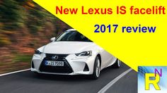 Car Review - New Lexus IS Facelift 2017 Review - Read Newspaper Tv