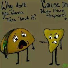 #funny #humor #humorous #taco #nacho #hilarious #cute