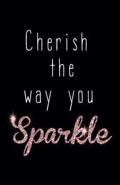 Cherish your Sparkle!