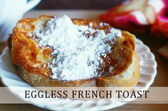 30 Ideas For Breakfast Recipes Eggless French Toast Eggless Recipes, Eggless Baking, Egg Free Recipes, Allergy Free Recipes, Breakfast Toast, Breakfast Recipes, Breakfast Time, Challah French Toast, Easter Brunch