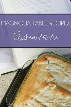 Joanna Gaines Chicken Pot Pie: Comfort Food Classic from Magnolia Table Cookbook - Joey Hodges Writes Bakery Recipes, Cookbook Recipes, Kitchen Recipes, Cooking Recipes, Batch Cooking, Cooking Ideas, Magnolia Kitchen, Magnolia Table, Magnolia Homes