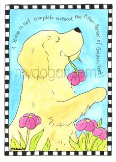 Whimsical Golden Retriever Home is not complete  by JennysDogArt, $10.00
