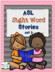 ASL Sight Word Stories. These stories were created for Deaf students reading at a kindergarten level. The sentence structure is simple and provides repeated practice with target words. Students are also able to begin taking a reading test. They learn the structure of reading the question and choosing from multiple choice answers.