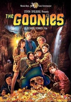 """The Goonies"" by Steven Spielberg: the ultimate adventure film. A must see. (Brandon, Mikey, Chunk, Mouth, Data, Andy, Stef, the Fratellis & Sloth, Rosalita the maid... Unforgettable characters.)"