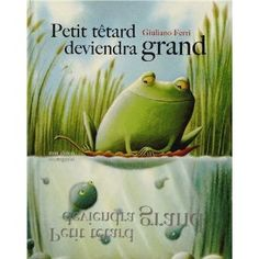 Little Tadpole Grows Up by Giuliano Ferri, available at Book Depository with free delivery worldwide. Toddler Preschool, Preschool Crafts, Album Jeunesse, Up Book, Frog And Toad, Teaching French, Songs To Sing, Children's Book Illustration, Japanese Illustration