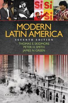 Bestseller Books Online Modern Latin America Thomas Skidmore, Peter Smith, James Green $49.69  - http://www.ebooknetworking.net/books_detail-019537570X.html