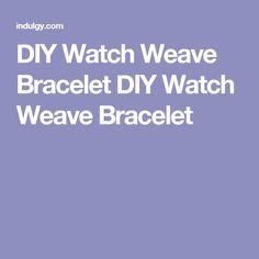diy watch weave bracelet diy watch weave bracelet - Aquarium Kopfteil Diy
