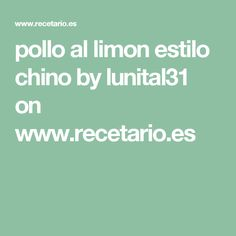 pollo  al limon estilo chino by lunital31  on www.recetario.es