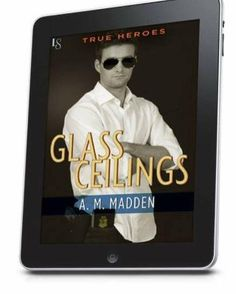 ► ► ► #ReleasePromo ◄ ◄ ◄ Glass Ceilings by A. M. Madden Book #2 in the True Heroes Series is LIVE!! Stone Walls, Book #1 is a USA Today Bestseller.... *Each can be read as a standalone ► Genre: #RomanticSuspense ► Goodreads Link: https://www.goodreads.com/book/show/27507196-glass-ceilings?from_search=true&search_version=service  ►►► SYNOPSIS ◄◄◄ When a perfect new love is shattered, two hearts will do anything to pick up the pieces. In this sizzling novel from the author of Stone Walls…