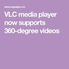 VLC media player now supports 360-degree videos