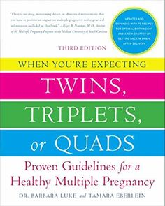 When You're Expecting Twins, Triplets, or Quads: Proven Guidelines for a Healthy Multiple Pregnancy, 3rd Edition by Barbara Luke