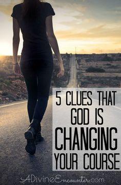 5 Clues That God is Changing Your Course - A Divine Encounter Christian Women, Christian Faith, Christian Living, Christian Quotes, Christian Messages, Jesus Songs, God Prayer, Prayer Verses, Prayer Book