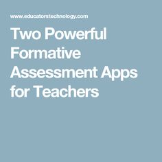 Two Powerful Formative Assessment Apps for Teachers