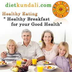 """#Diet #Kundali #Tips """"#Healthy #Eating"""" """"#Everyday #Eating #Healthy #Breakfast for your #Good #Health"""""""