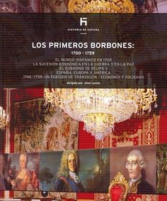 Los primeros borbones : 1700-1759 / John Lynch. Madrid : El País, [2007]