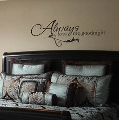 Always kiss me goodnight <3 this will be in our bedroom because we received the vinyl wall stickers as a wedding gift