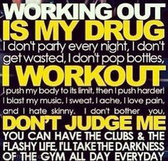 Working out is my drug workout quotes exersice quote fitness motivation body building