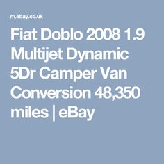Fiat Doblo 2008 1.9 Multijet Dynamic 5Dr Camper Van Conversion 48,350 miles    eBay