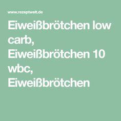 Eiweißbrötchen low carb, Eiweißbrötchen 10 wbc, Eiweißbrötchen