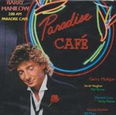 Barry Manilow Posters | Barry Manilow 2:00 Am Paradise Cafe Album Cover