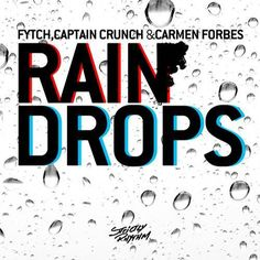 "2am track of the week: fytch, captain crunch, carmen forbes ""raindrops"" flinch mix"