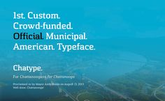 Chatype - The official municipal american typeface for Chattanooga.