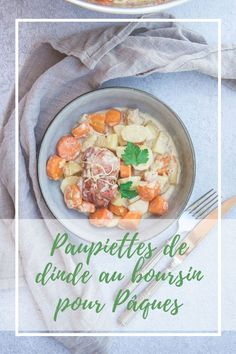 Une recette de paupiettes de dinde au boursin pour Pâques servie avec des carottes et des pommes de terre dans une sauce onctueuse. Cela change de l'agneau! Boursin, Camembert Cheese, Dairy, Sauce, Addiction, Change, Food, French Food, Family Kitchen