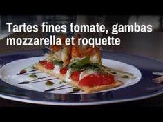 Recette de chef : tarte fine tomate, gambas,mozzarella et roquette