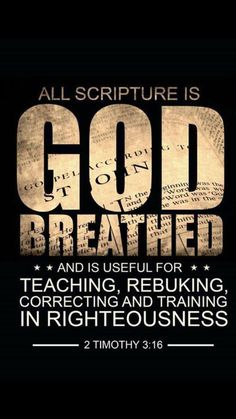 ❥ All scripture is of God~ 2 Timothy 3:16