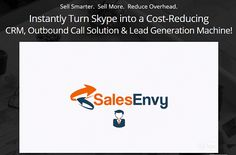 SalesEnvy Review Plus Best SalesEnvy Bonus Offer, Instantly Turn Skype into a Cost-Reducing CRM, Outbound Call Solution & Lead Generation Machine! Sell Smarter.  Sell More.  Reduce Overhead.