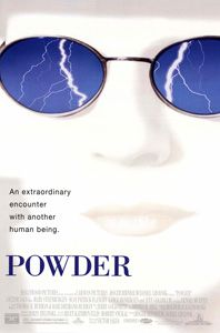 "Powder is a 1995 film directed by Victor Salva. It is about a boy, nicknamed ""Powder,"" with incredible intellect, telepathy, and paranormal powers. It stars Sean Patrick Flanery in the title role, with Jeff Goldblum, Mary Steenburgen, Bradford Tatum, Lance Henriksen, and Brandon Smith in supporting roles. The film questions the limits of the human mind and body while also displaying our capacity for cruelty; it raises hope that humanity will advance to a state of better understanding."