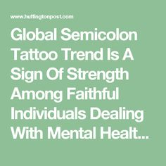 Global Semicolon Tattoo Trend Is A Sign Of Strength Among Faithful Individuals Dealing With Mental Health Problems | The Huffington Post