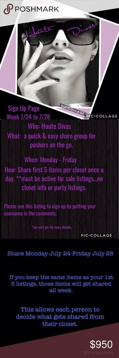 Haute Divas Sign Up Page Only Haute Divas Sign up page. PLEASE KEEP ANY COMMENTS ON LAST WEEK'S CHAT PAGE...SO all I see here are Sign Ups Only. INVITED CLOSETS ONLY. Space is limited. If you are new and would like to join, please message me in the comments. Your closet will be reviewed for posh compliance and sharing. Thank you. Other