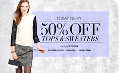 """https://twitter.com/LoftAnnTaylor. Ann Taylor Loft Coupons Today Only 50% OFF Tops & Sweaters Use Code """"STYLETOPS"""" . http://anntaylorloftcoupons.net/"""