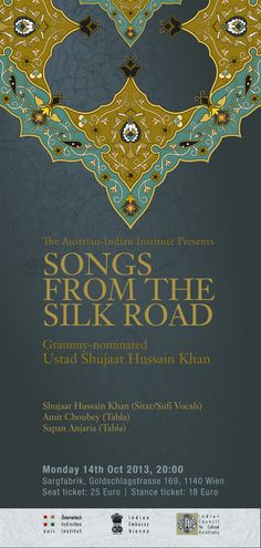 OCT 14, 2013 - SONGS FROM THE SILK ROAD  with Grammy nominated Ustad Shujaat H. Khan: Sitar & Sufi Vocals // A. Choubey and S. Anjaria: Tabla  // Details: oeii.co.at Oct 14, Silk Road, Sufi, Art Music, Concerts, Events, Culture, Indian, Songs