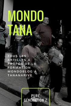MondoTana : l'ensemble des articles via @cladelcroix — Pure Génération Z #tananarive #MondoTana #madagascar #voyage #travel #formation #mondoblog #french #français