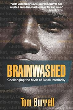 Brainwashed: Challenging the Myth of Black Inferiority by Tom Burrell http://www.amazon.com/dp/1401925928/ref=cm_sw_r_pi_dp_SEr3vb13G5YEK