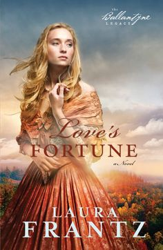 Love's Fortune, by Laura Frantz!! I can't wait to read this in September!! @Laura Frantz, Author