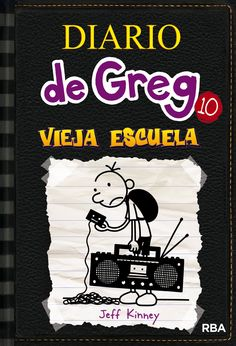 Diario De Greg 10. Vieja Escuela: Amazon.es: JEFF KINNEY , ESTEBAN MORAN ORTIZ: Libros