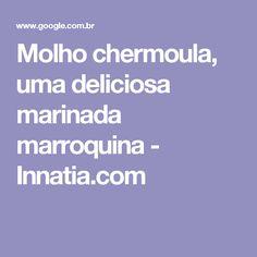 Molho chermoula, uma deliciosa marinada marroquina - Innatia.com