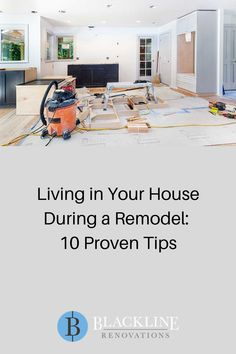 Living in Your House During a Remodel: 10 Proven Tips - Blackline Renovations Design Consultant, Home Buying, Home Remodeling, Rhinoplasty, Live, House, Spaces, Lifestyle, Top