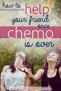 Do you know of a life impacted by cancer? Perhaps it's a friend or family member. Have you ever wondered what life is like once treatments are over? Chaos2Peace offers tips on helping once the chemo is over.