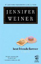 Best Friends Forever: A Novel by Jennifer Weiner