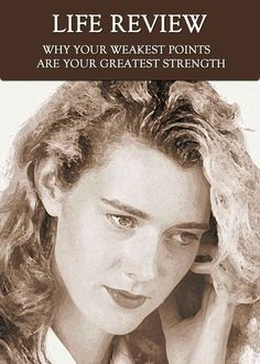 A Child's Journey to Life: Why Your Weakest points are your Greatest Strength. Life Review, Strength, Communication, Death, Journey, Change, Products, Fortaleza, Dots