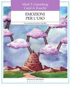 Emozioni per l'uso Un programma per educare all'apprendimento sociale ed emotivo
