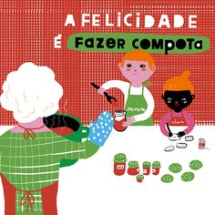 HAPPINESS IS TO MAKE JAM, Illustrated by Madalena Matoso