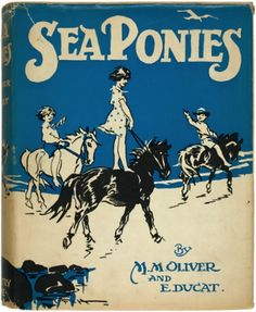 Sea Ponies by M.M. Oliver and E. Ducat