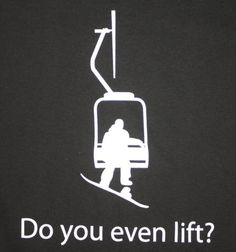 Do you even lift? Hehe