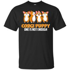 Gifts For Pet Lovers, Dog Lovers, Corgi Clothes, Dog Quotes, Enough Is Enough, Dog Mom, Funny Dogs, Cool Shirts, Puppies